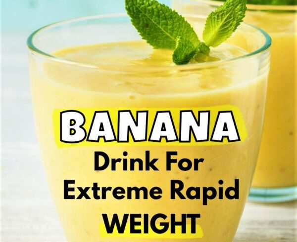Banana Drink For Quick And Rapid Weight Loss