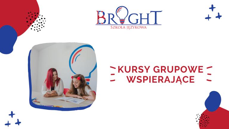 Kursy grupowe wspierające - Szkoła Językowa BRIGHT