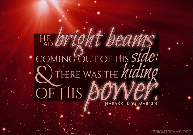 Habakkuk 3:4 - bright beams