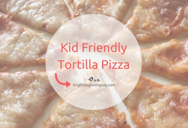 Kid Friendly Tortilla Pizza