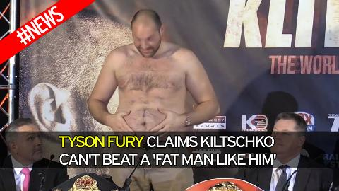 Tyson Fury claims Kiltschko can't beat a 'fat man like him'