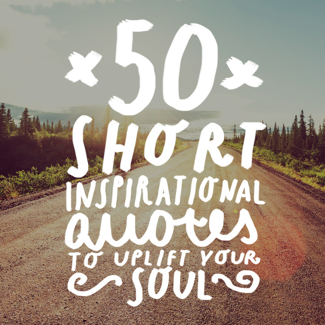 50 short inspirational quotes