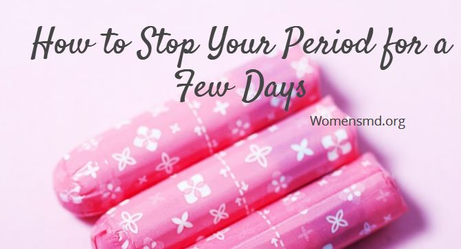 How to stop your period fast immediately once it starts