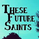 these future saints