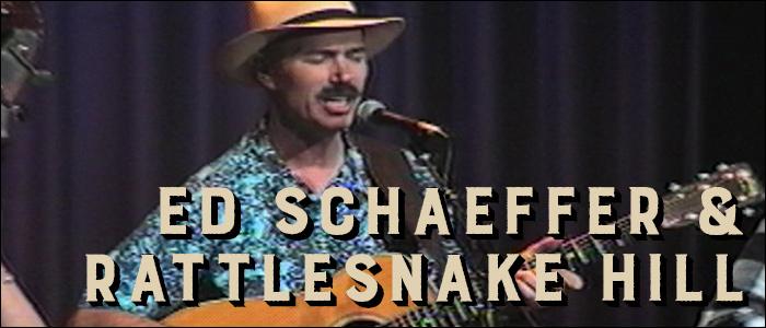 Ed Schaeffer & Rattlesnake Hill
