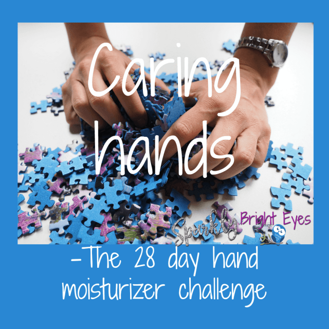 Caring hands- The 28 day hand moisturizer challenge