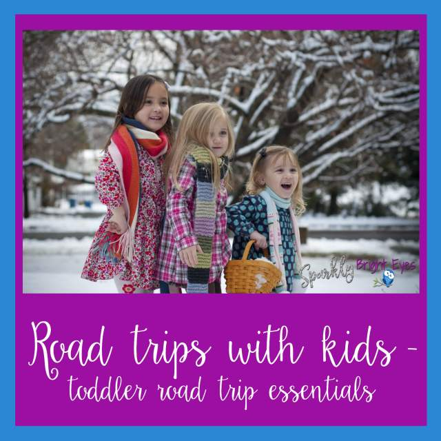Road trips with kids – toddler road trip essentials