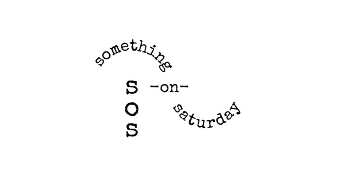 something on saturdays