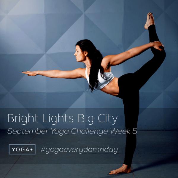 Week five of the #YogaGirlChallenge