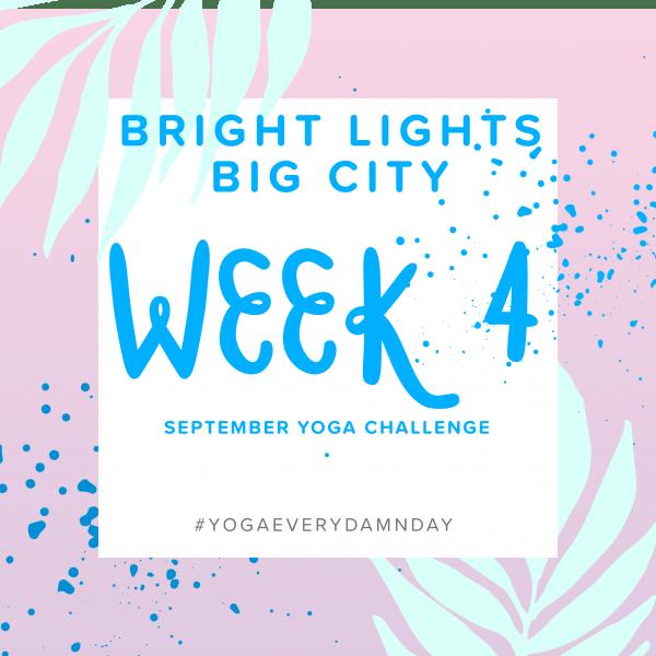 Week four of the #YogaGirlChallenge