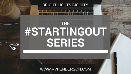 The #StartingOut Series