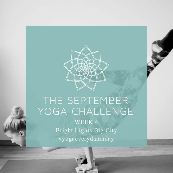 WEEK FOUR OF THE #YOGAGIRLCHALLENGE 2018