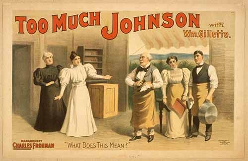 A lobby card for the 1894 William Gillette play Too Much Johnson. Courtesy of the Library of Congress.