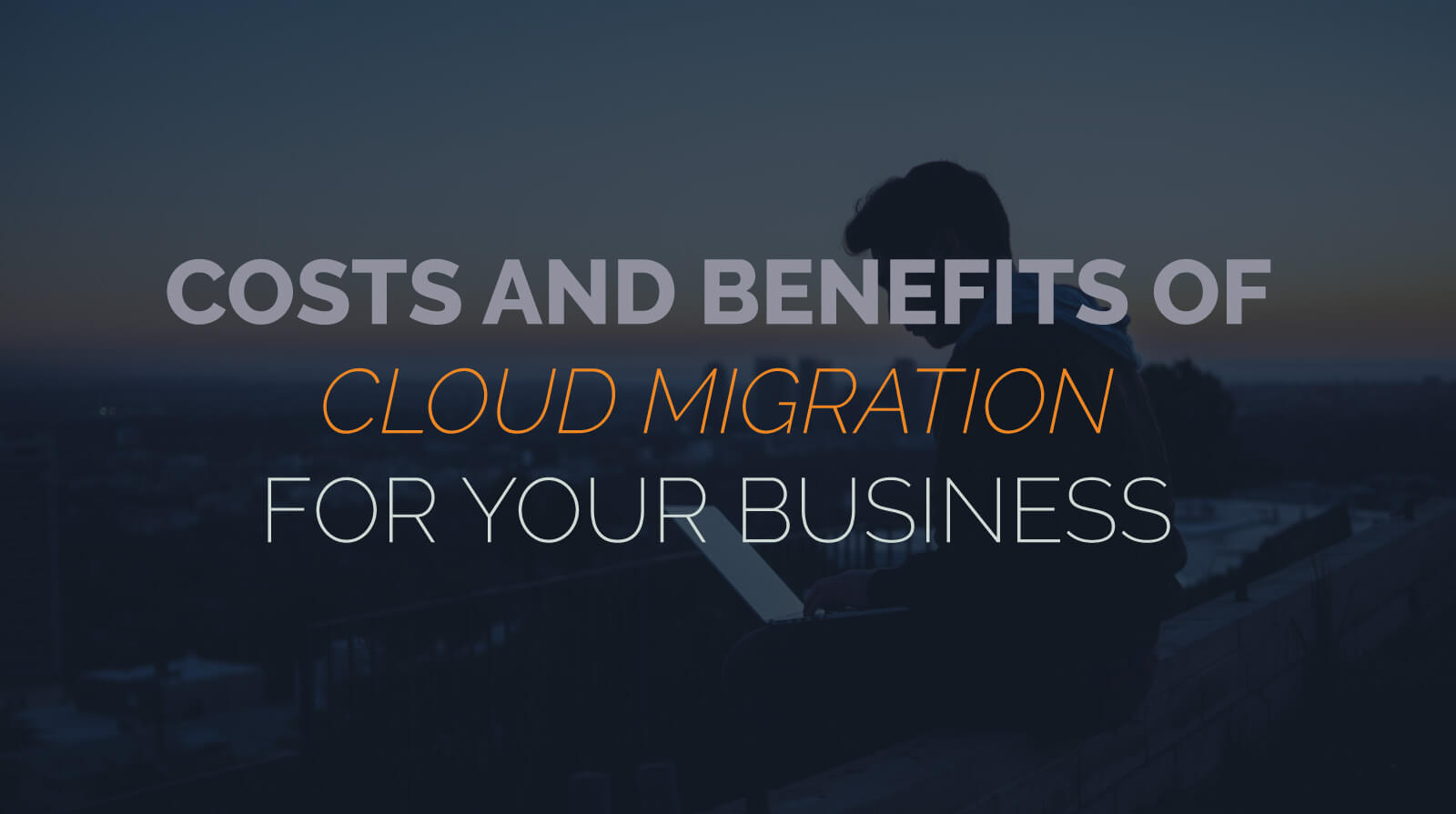 Costs And Benefits Of Cloud Migration For Your Business Brightline It