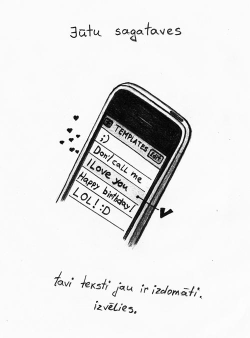 Jūtu sagataves. Tavi teksti jau ir izdomāti. izvēlies.