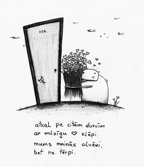 atkal pie citam durvīm / ar milzīgu ❤ klēpi. / mums mainās cilvēki, / bet ne tērpi.