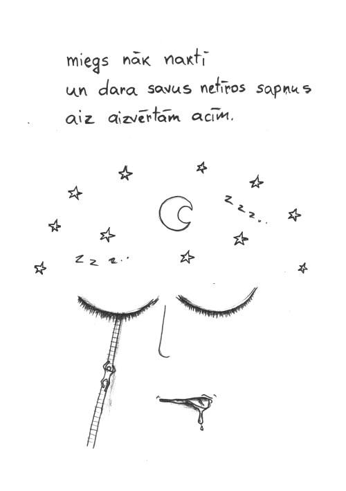 miegs nāk naktī un dara savus netīros sapņus aiz aizvērtām acīm