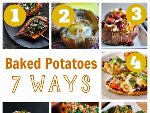 Baked Potatoes  7 Ways