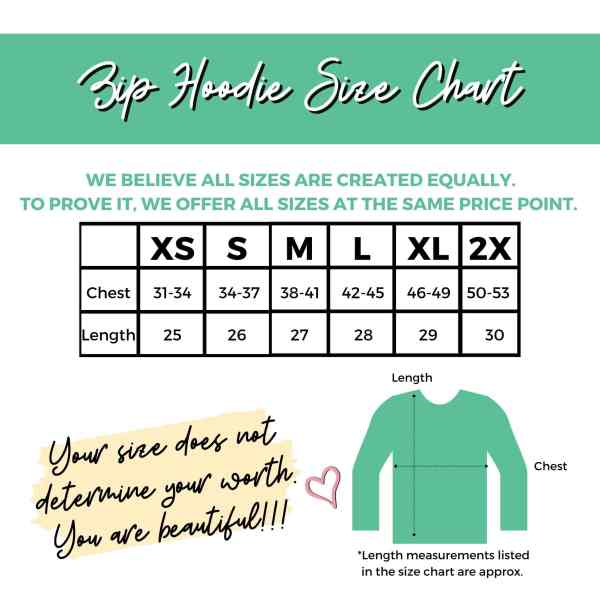 Size chart for zip hoodies. Your size does not determine your worth you are beautiful!! See listing details for reader compatible size chart