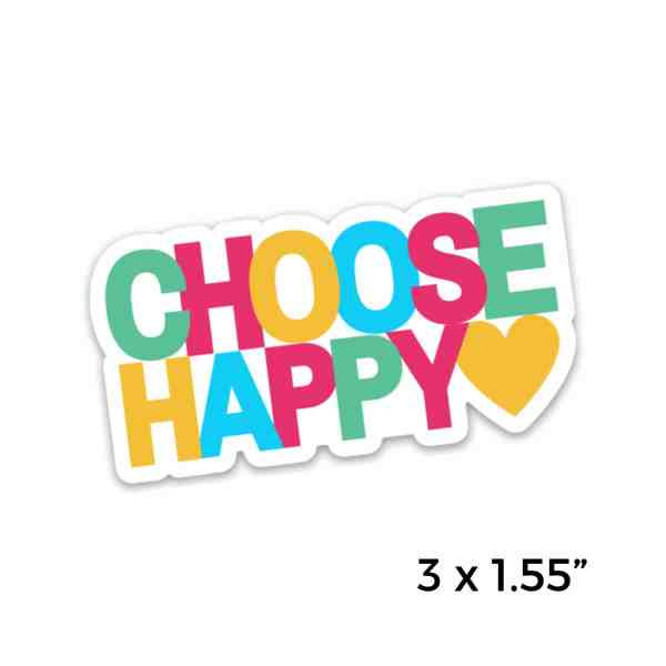 Choose happy sticker on white background with 3 x 1.55 inch written on the bottom