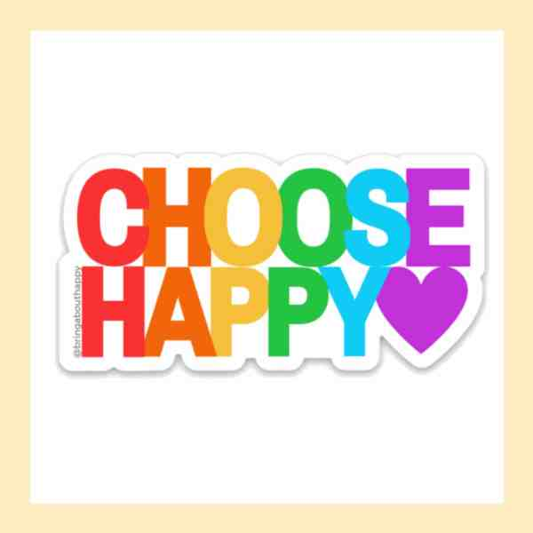 Choose Happy with a heart written in rainbow colors