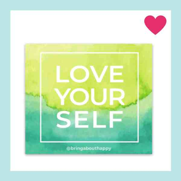 A gradient green watercolor design with white font that says Love Yourself