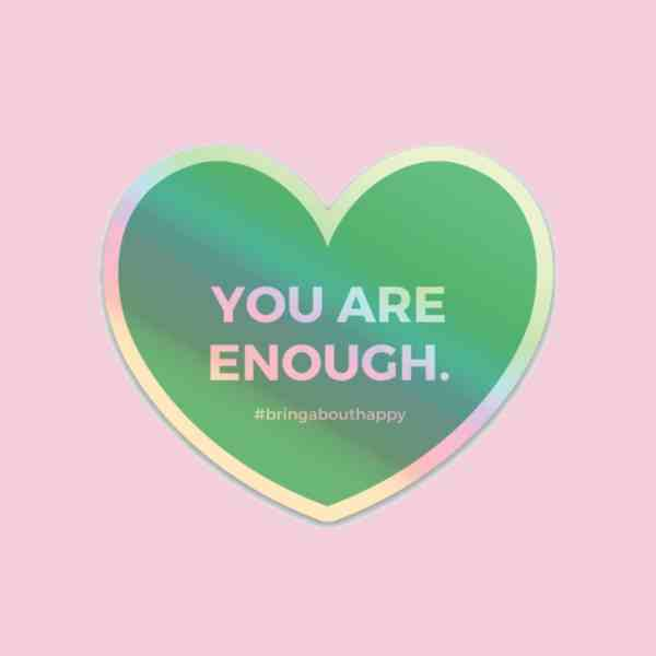 You are enough written in white within a heart as a holographic sticker