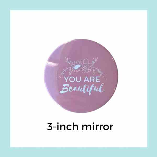 You Are Beautiful pink 3-inch mirror