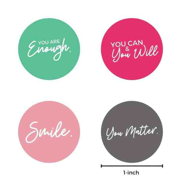 Inspirational saying options for badge reel - you are enough (green), you can and you will (pink), smile (rose), you matter (gray)