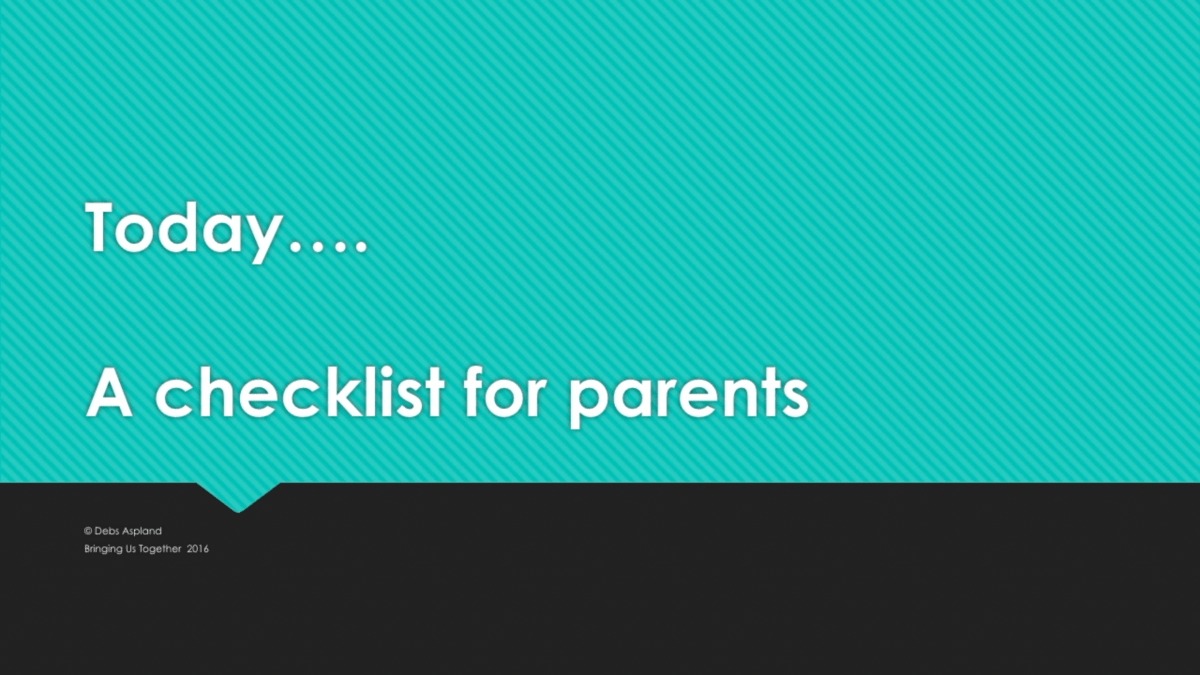 Today:  A checklist for parents
