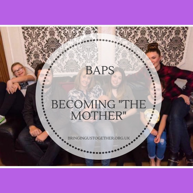 "BAPS – Becoming ""The Mother"""