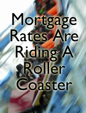 Mortgage rates changing quickly