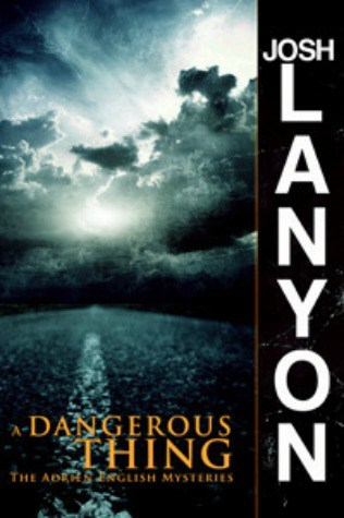 A Dangerous Thing by Josh Lanyon