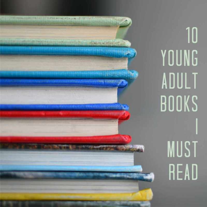 10 Young Adult Books I Must Read