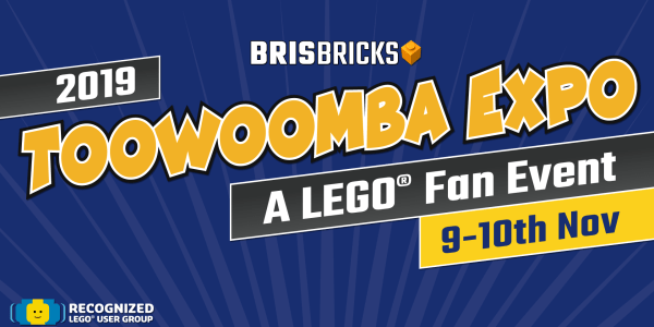 BrisBricks 2019 Toowoomba Expo – A LEGO® Fan Event 9th – 10th November