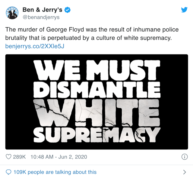 With a message of support for the Black Lives Matter movement in the strongest possible terms, Ben & Jerry's continues its track record of dialed-in advocacy.
