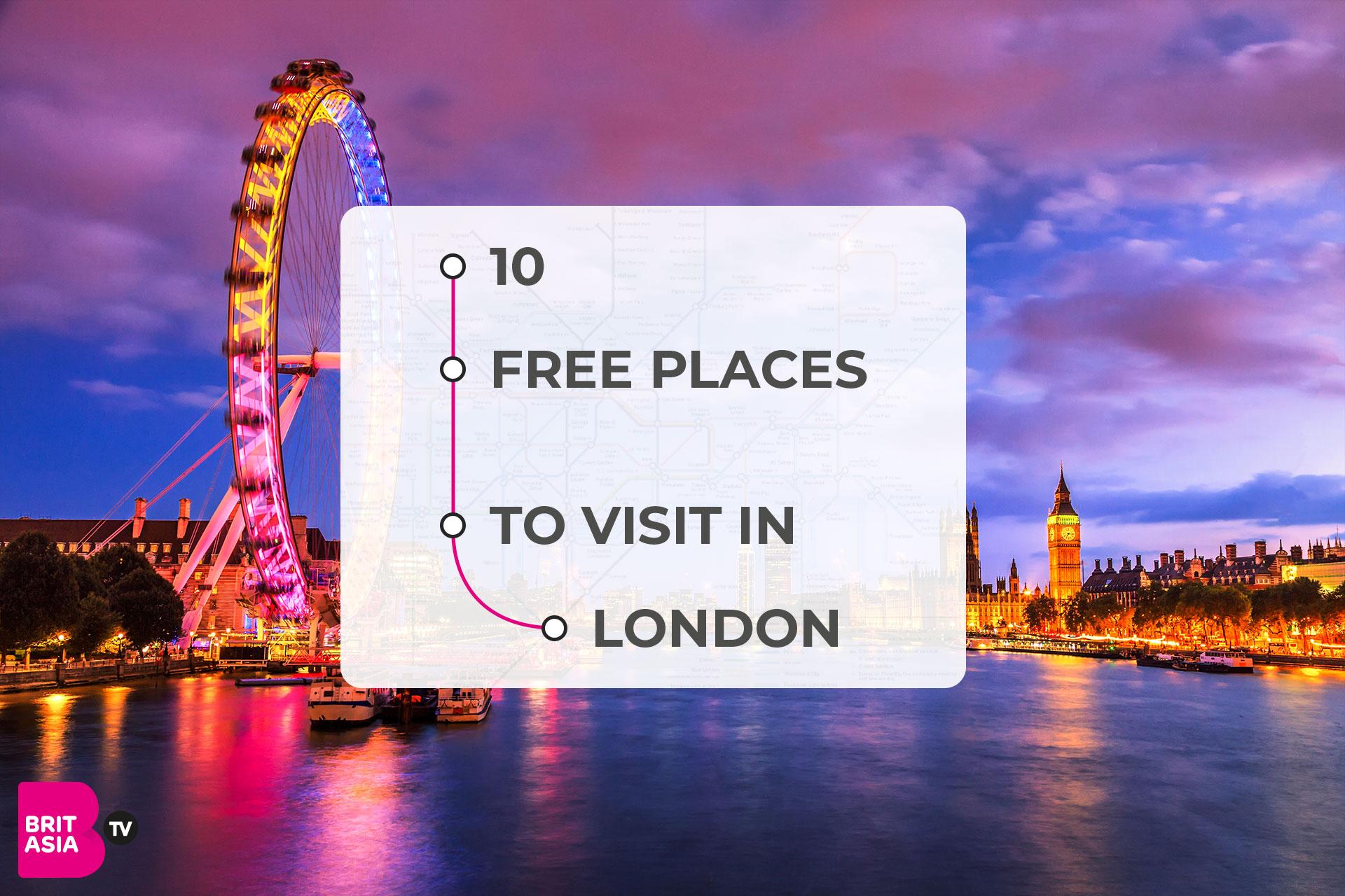 10 Free Places To Visit In London  Britasia Tv