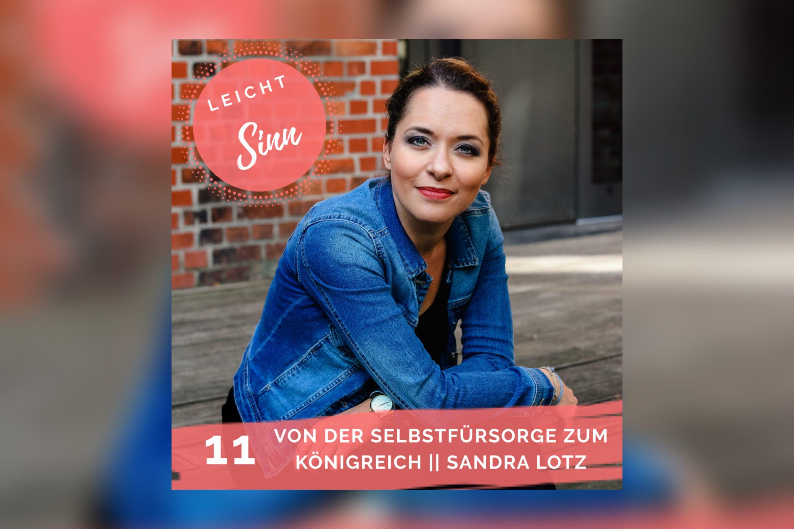 011 | Von der Selbstfürsorge zum Königreich – Interview mit Sandra Lotz