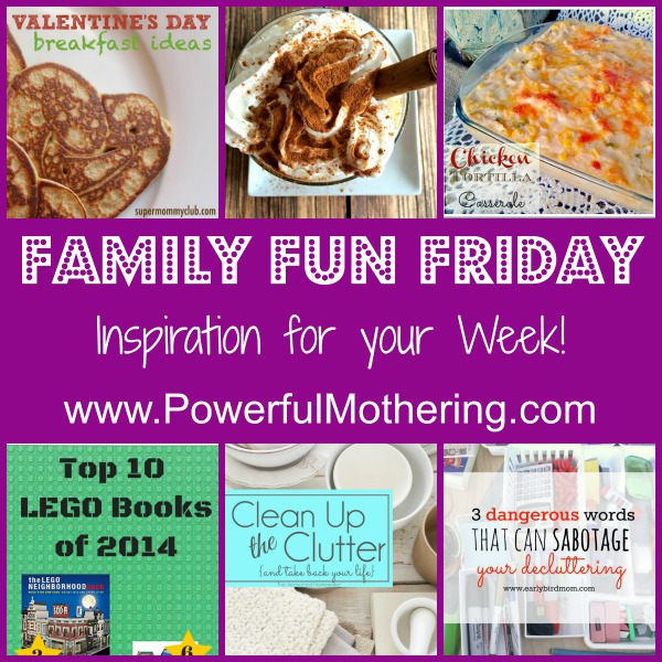 Family fun friday inspiration for your week1.15