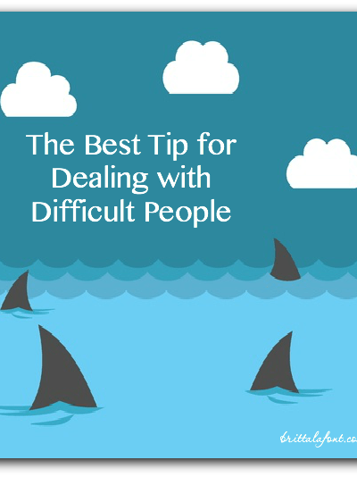 The Best Tip for Dealing with Difficult People