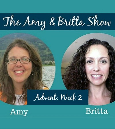 The Amy & Britta Show: Advent Week Two