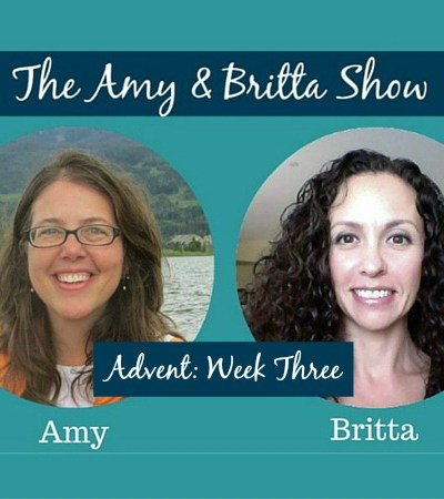 The Amy & Britta Show: Advent Week Three