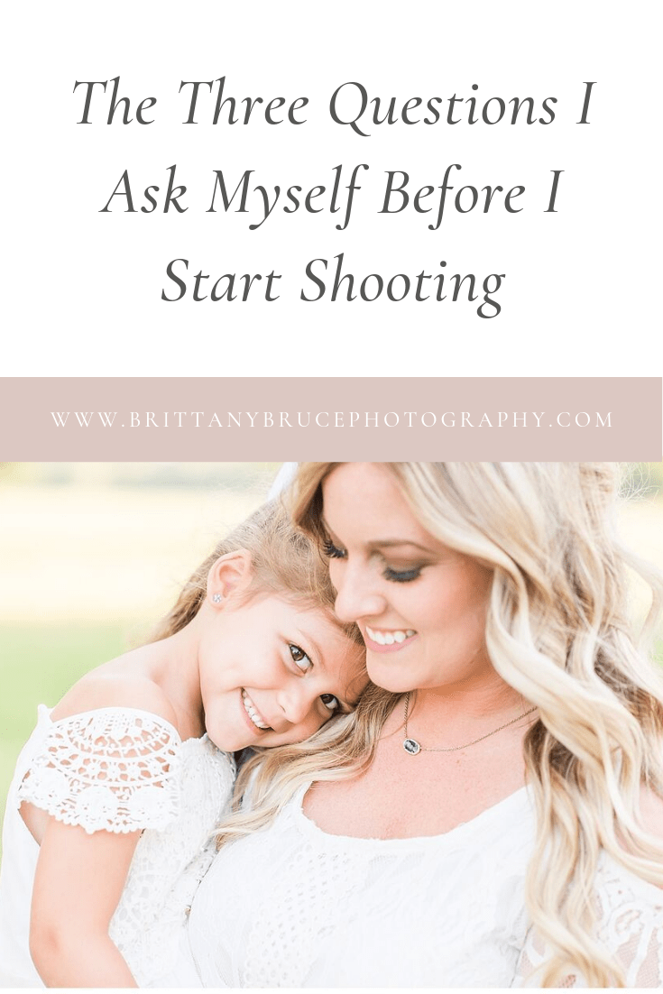 three questions i ask myself before every photoshoot
