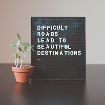 """""""Difficult roads lead to beautiful destinations"""""""
