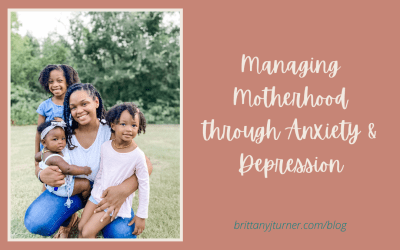 Managing Motherhood through Anxiety & Depression
