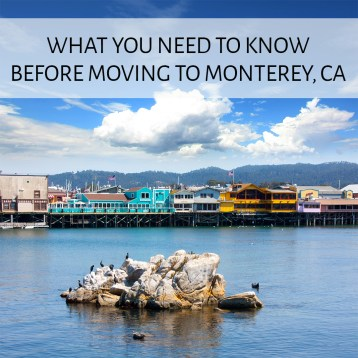 Things I wish I knew before moving to Monterey, California!