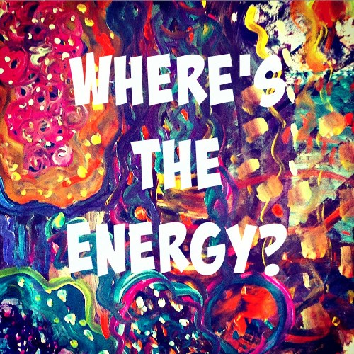 Where's the energy?