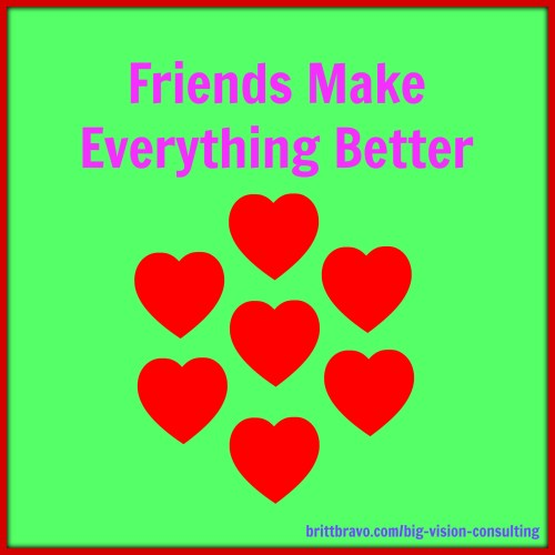 Friends Make Everything Better