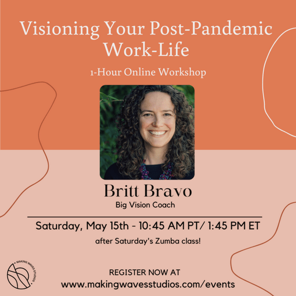 Visioning Your Post-Pandemic Work Life with Britt Bravo art