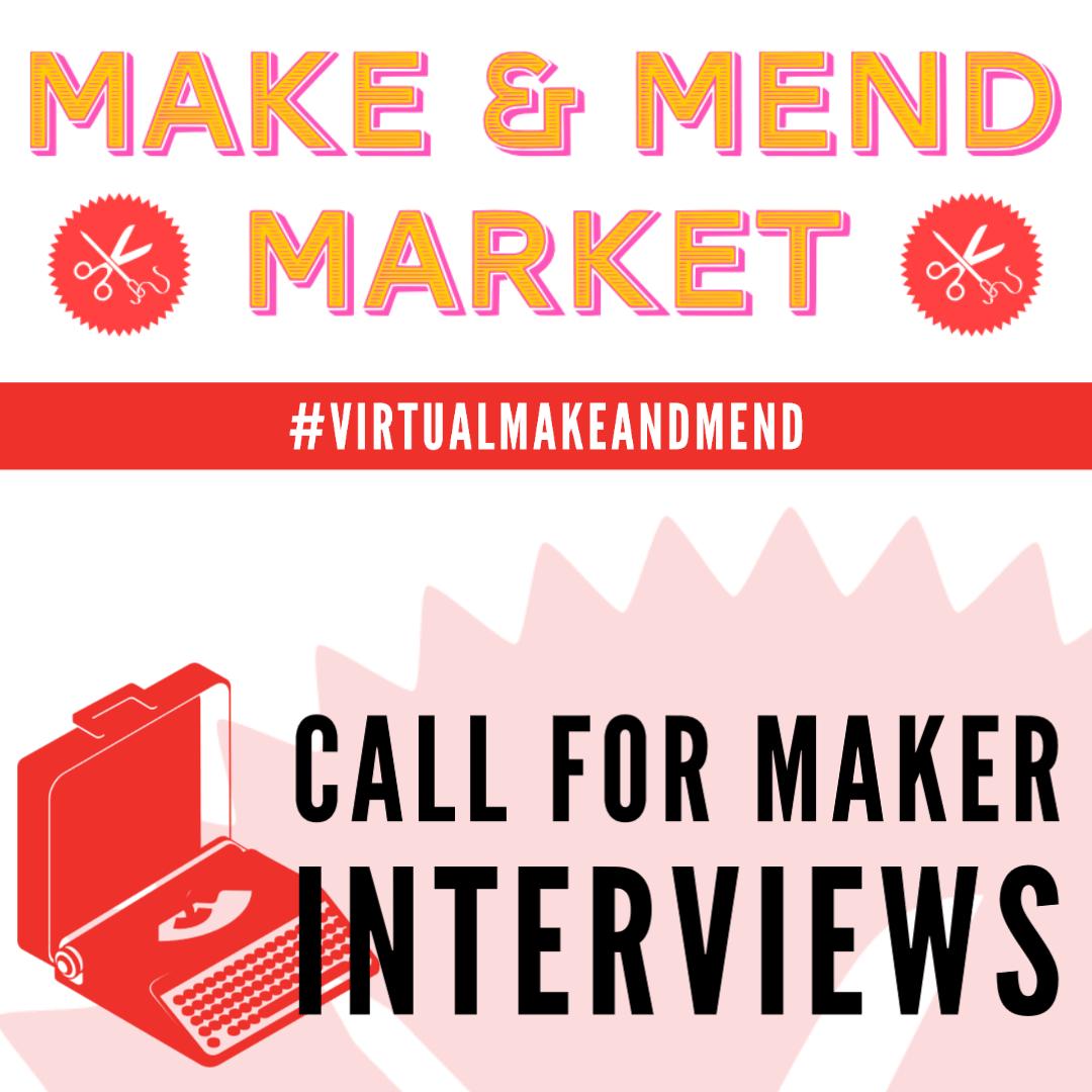 Make & Mend Market 2020 call for interviews #virtualmakeandmend